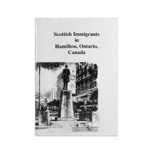 Scottish Immigrants in Hamilton Ontario Book