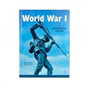World War I: A Monumental History Book