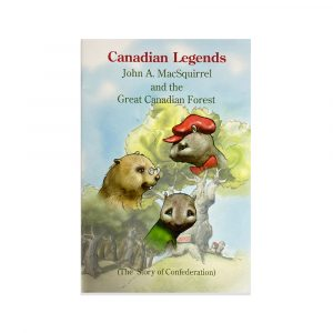 John A. MacSquiril and the Great Canadian Forest is a children's story that uses animals to explain the Confederation of Canada. The story is about how MacSquirrel and his friends unify the forest to make a better life for all creatures who live there book